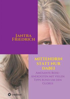 """""""Mittendrin statt nur dabei"""" von Jantra Friedrich"""
