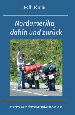 """""""Nordamerika, dahin und zurück"""" von Rolf Hörnle"""