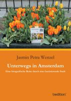 """""""Unterwegs in Amsterdam"""" von Jasmin Petra Wenzel"""