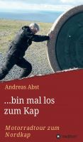 """...bin mal los zum Kap"" von Andreas Abst"