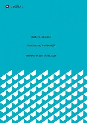 """""""Passageuse auf Frachtschiffen"""" von Barbara Hillmann"""