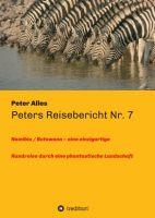Peters Reisebericht Nr. 7 – einzigartige Rundreise durch die Landschaften Namibias und Botswanas