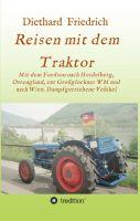 Reisen mit dem Traktor- Erfahrungen einer ungewöhnlichen Reise