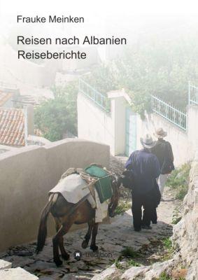 """""""Reisen nach Albanien"""" von Frauke Meinken"""