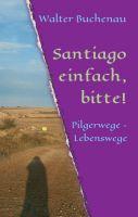 Santiago einfach, bitte! – lyrische Impressionen rund um Lebensthemen