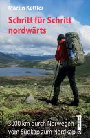 Schritt für Schritt nordwärts – Reisebericht einer beeindruckenden Langdistanzwanderung
