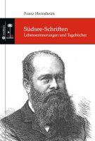 Südsee-Schriften – Lebenserinnerungen und Tagebücher