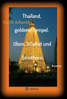 Thailand, goldene Tempel. Ubon, SiSaKet und Sirinthorn – Geschichte einer Reise in den Isan