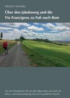 Über den Jakobsweg und die Via Francigena zu Fuß nach Rom – spannend erzählter Reisebericht