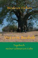 """""""Unterm Baobab"""" von Heidrun Cichon"""