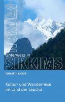 Unterwegs in Sikkims Norden – Kultur- und Wanderreise im Land der Lepcha
