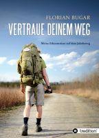 """""""Vertraue deinem Weg"""" von Florian Bugar"""