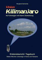 Vision Kilimanjaro – Sieben Wochen unterwegs in Kenia und Tansania
