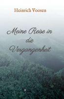 """""""Meine Reise in die Vergangenheit"""" von Heinrich Voosen"""