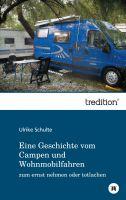 """""""Eine Geschichte vom Campen und Wohnmobilfahren"""" von Ulrike Schulte"""