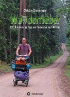 Wanderfieber – 3.392 Kilometer zu Fuss mit einem Reisewagen von der Schweiz nach Moskau