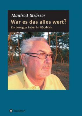 """""""War es das alles wert?"""" von Manfred Strässer"""