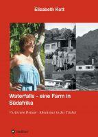 """""""Waterfalls eine Farm in Südafrika"""" von Elizabeth Kott"""