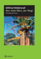 """""""Wer nicht fährt, der fliegt"""" von Wilfried Hildebrandt"""