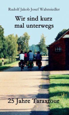 """""""Wir sind kurz mal unterwegs"""" von Rudolf Jakob Josef Wahnsiedler"""