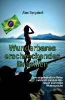 """""""Wunderbares erschreckendes Brasilien"""" von Alex Bergstedt"""