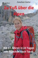 """""""Zu Fuß über die Alpen"""" von Anneloes Goetze"""