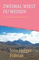 """""""ZWEIMAL WIRST DU WEINEN"""" von Jens Holger Fidelak"""