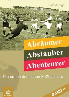 """Abräumer, Abstauber, Abenteurer. Band II"" von Bernd Engel"