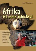 """""""Afrika ist mein Schicksal"""" von Jens Watermann"""