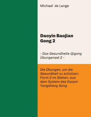 """""""Daoyin Baojian Gong 2"""" von Michael de Lange"""