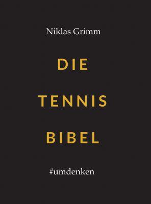 """""""Die Tennis Bibel"""" von Niklas Grimm"""