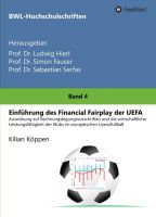 Einführung des Financial Fairplay der UEFA – BWL-Hochschulschrift diskutiert die Wirtschaftlichkeit der UEFA
