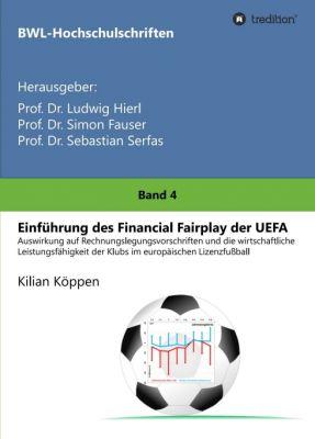 """""""Einführung des Financial Fairplay der UEFA"""" von Kilian Köppen"""