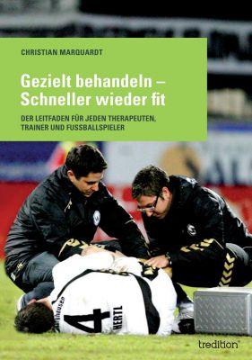 """""""Gezielt behandeln - Schneller wieder fit"""" von Christian Marquardt"""