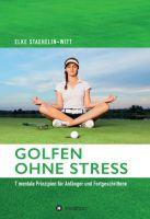 Golfen ohne Stress – 7 mentale Prinzipien für Anfänger und Fortgeschrittene