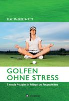 """""""Golfen ohne Stress"""" von Dr. Elke Staehelin-Witt"""