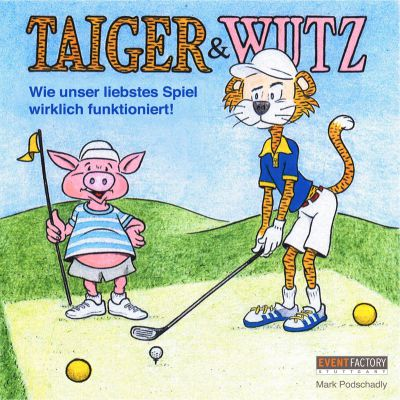 """Das neue Golfbuch """"Taiger & Wutz"""" erklärt, wie Golfspielen wirklich funktioniert"""