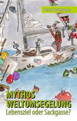 """""""Mythos Weltumsegelung"""" von Peter Foerthmann"""