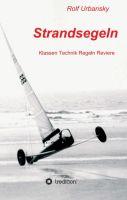 Strandsegeln - Ein Ratgeber über den beliebten Segelsport