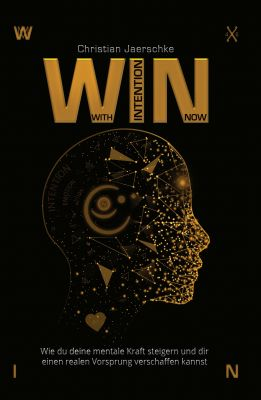 """WIN - With Intention Now"" von Christian Jaerschke"