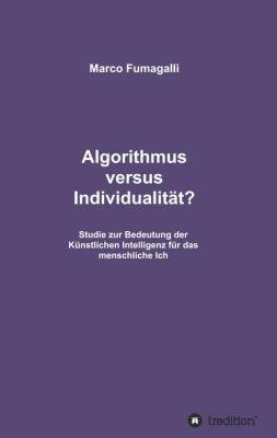 """Algorithmus versus Individualität?"" von Marco Fumagalli"