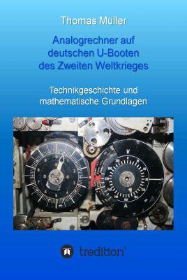 """""""Analogrechner auf deutschen U-Booten des Zweiten Weltkrieges"""" von Thomas Müller"""