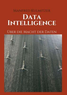"""""""Data Intelligence"""" von Manfred Kulmitzer"""