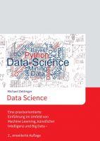 Data Science – Eine praxisorientierte Einführung im Umfeld von Machine Learning und künstlicher Intelligenz