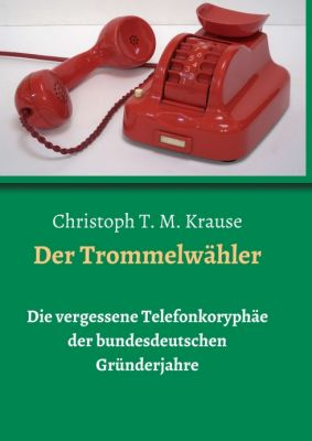 """""""Der Trommelwähler"""" von Christoph T. M Krause"""
