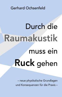 """""""Durch die Raumakustik muss ein Ruck gehen"""" von Gerhard Ochsenfeld"""