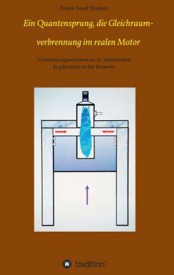 """""""Ein Quantensprung, die Gleichraumverbrennung im realen Motor"""" von Franz-Josef Hinken"""
