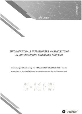 """""""Eindimensionale und instationäre Wärmeleitung in ruhenden und einfachen Körpern"""" von Jörg Laske"""