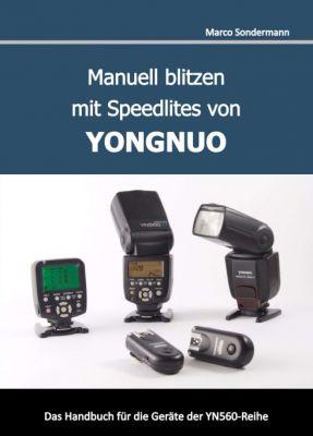"""""""Manuell blitzen mit Speedlites von YONGNUO"""" von"""