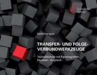 """""""Transfer- und Folgeverbundwerkzeuge"""" von Stefan Mangold"""